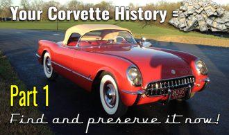 Your Corvette history – Find it now! Part 1