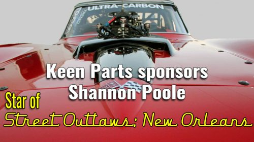 Keen Parts Sponsors Street Outlaws Shannon Poole