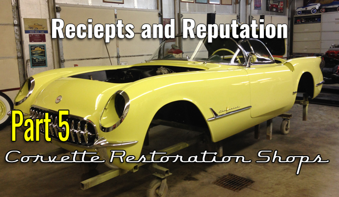 Your Corvette History Part 5- Corvette Restorer Receipts and Reputation